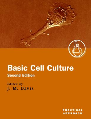 Basic Cell Culture By Davis, J. M. (EDT)