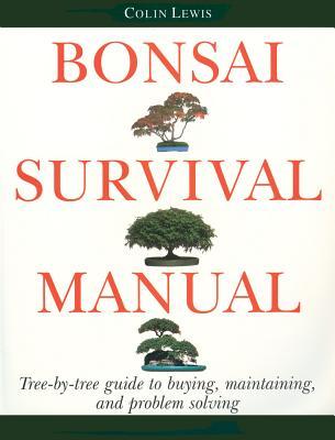 Bonsai Survival Manual By Lewis, Colin